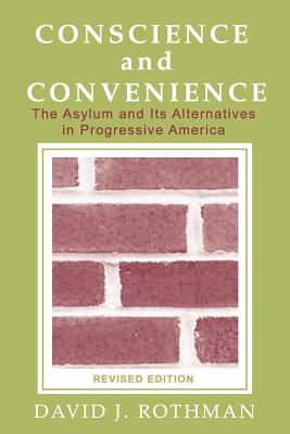Conscience and Convenience By Rothman, David J.