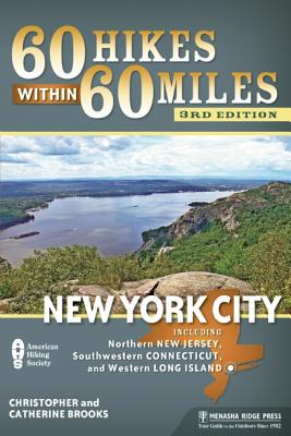 60 Hikes Within 60 Miles: New York City By Brooks, Christopher/ Brooks, Catherine