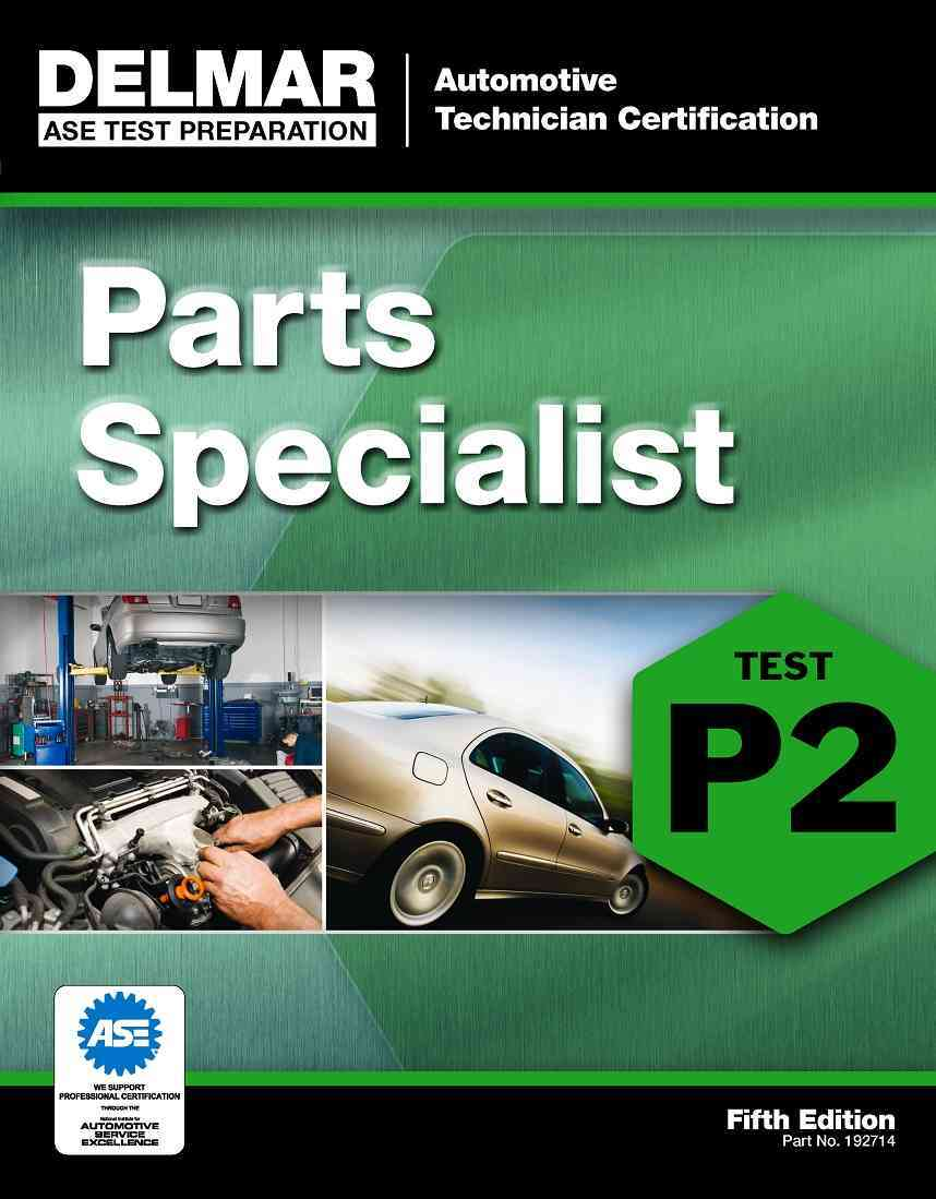Ase Test Preparation - P2 Parts Specialist By Delmar Cengage Learning