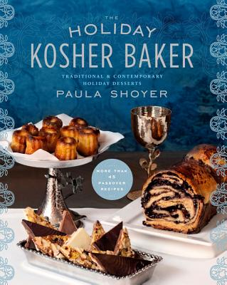 The Holiday Kosher Baker By Shoyer, Paula